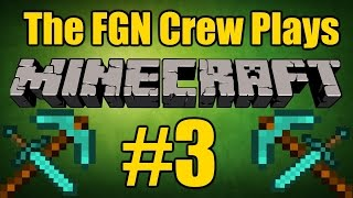 The FGN Crew Plays: Minecraft To The End #3 - Its Bed Time (PC)