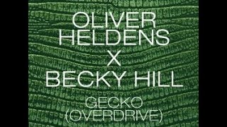 Oliver Heldens x Becky Hill - Gecko Overdrive (Extended Mix) HD