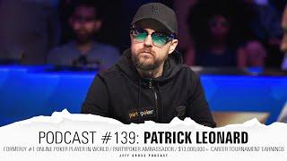 Podcast #139: Patrick Leonard / Formerly #1 online player / partypoker Ambassador / $13M+ earnings