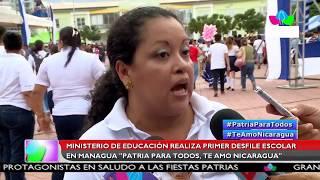 Multinoticias | Inician los desfiles patrios ¡Patria Para Todos, Te Amo Nicaragua!