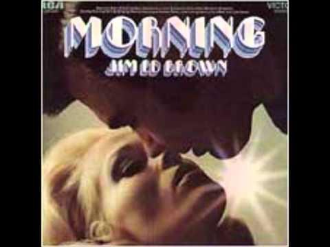 Jim Ed Brown - Morning