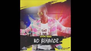 HYPA 4000 - NO BEHAVIOR (VINCY SOCA 2016)