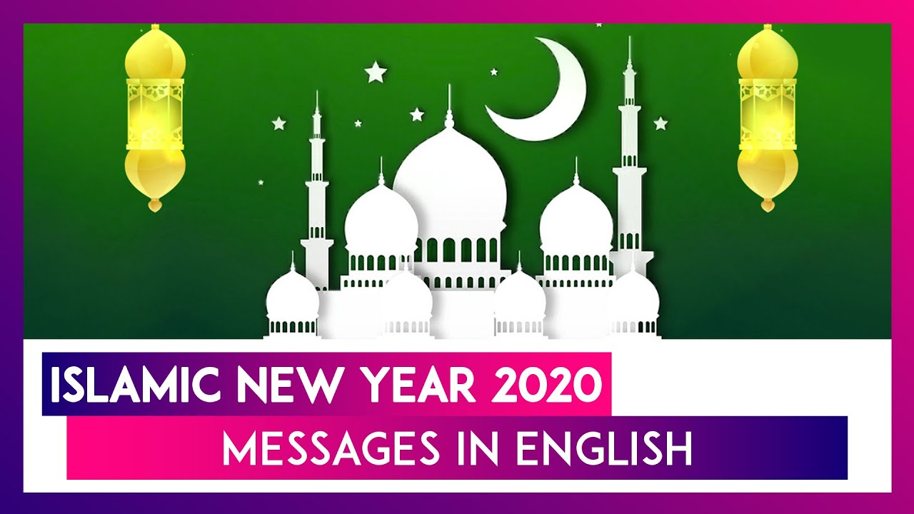 Islamic New Year 2020 Messages Hijri New Year 1442 Quotes And Hd Images To Send On Muharram Youtube