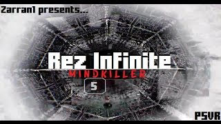 LOG-IN with me ~ *Must Cocaine Concentrate ~ Rez Infinite [Area 5] Part 1 Mind Killer! / PSVR