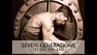 7 Generations - To See the End [2008]