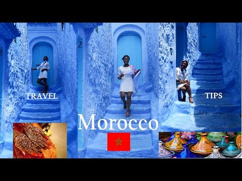 MOROCCO -  TRAVEL tips /Places to visit TANGER & CHEFCHAUEN (BLUE city)
