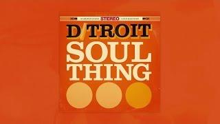 D/troit - Soul Thing