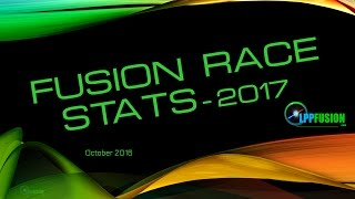 The New Fusion Race - Part 6 - Fusion Race Stats - 2017