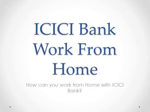 ICICI Bank Work From Home