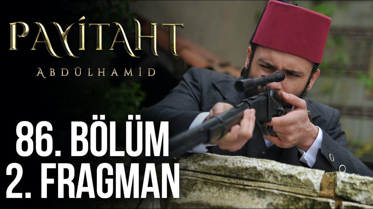 Payitaht Abdülhamid 86. Bölüm 2. Tanıtım!