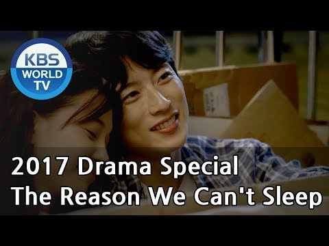 The Reason We Can't Sleep | 우리가 못 자는 이유  [KBS Drama Special / 2017.11.22]