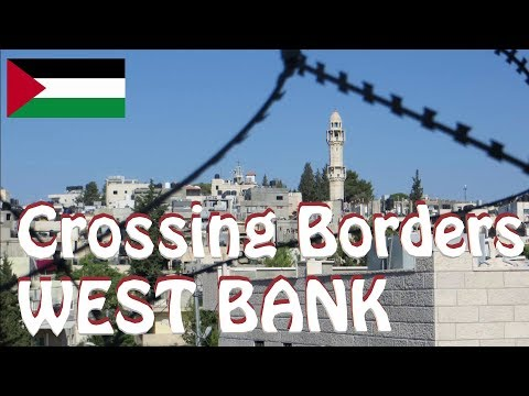 Crossing Borders: Into The WEST BANK In Israel