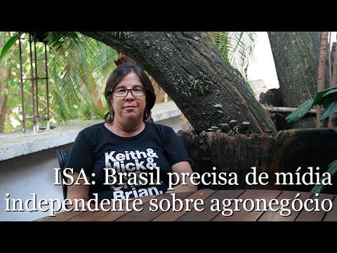ISA: Brasil precisa de mídia independente sobre agronegócio
