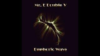 Mr E Double V Euphoric Wave Vol 26 06 02 2018