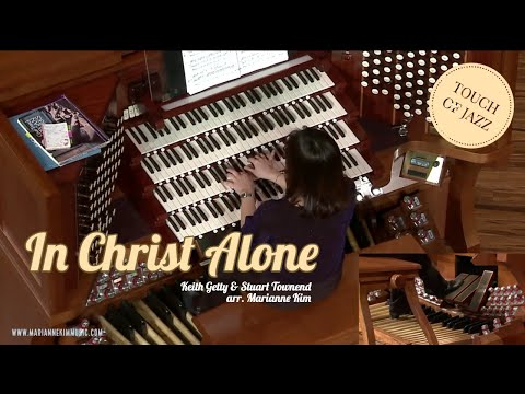 In Christ Alone - Keith Getty and Stuart Townend | arr. Marianne Kim