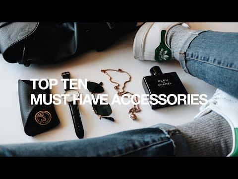 Top Ten Accessories Every Guy Needs/Must Try