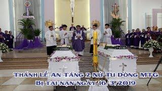 Thánh lễ an táng 2 nữ tu bị tai nạn tại Bà Rịa - Vũng Tàu thuộc hội dòng MTG Gò Vấp