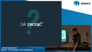 Sylius - E-Commerce dla Symfony2 - Paweł Jędrzejewski - PHPers Silesia 09-2014