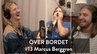 Över Bordet #13 - Marcus Berggren