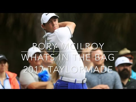 Rory McIlroy Whats In The Bag 2017 TaylorMade