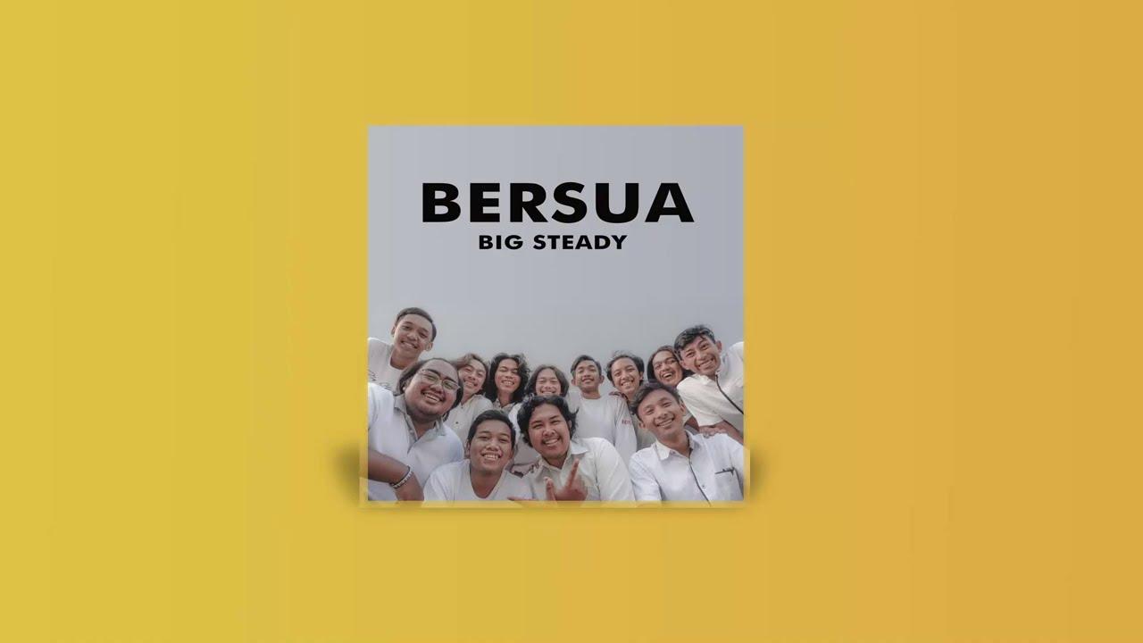 BERSUA - BIG STEADY (Official Lyric Video)