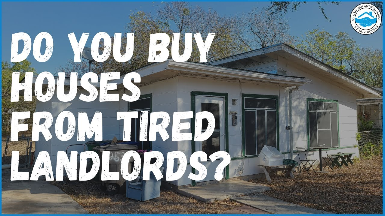Do you buy houses from tired Landlords?   Sell My San Antonio House
