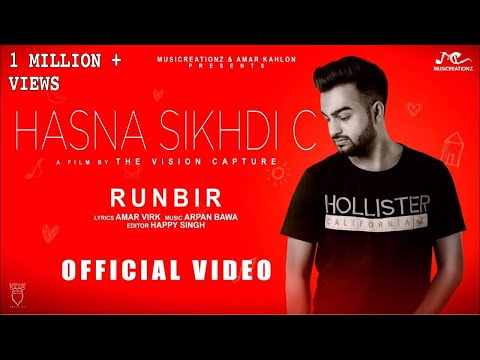 Hasna Sikhdi C | Runbir | New Punjabi Song 2018 | Musicreationz