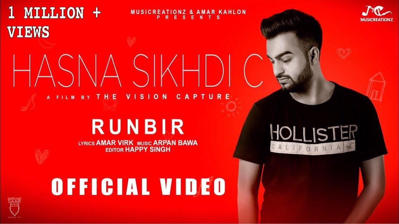 Hasna Sikhdi C   Runbir   New Punjabi Song 2018   Musicreationz