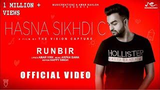 Hasna Sikhdi C | Runbir | New Punjabi Song 2018 | Musicreationz