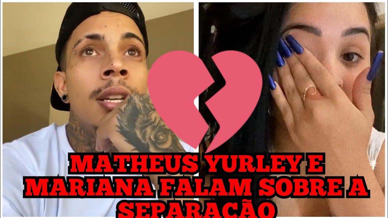 MATHEUS YURLEY E MARIANA ESCLARECE TUDO SOBRE SEPARAÇÃO