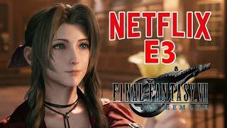 Netflix all' E3 e Final Fantasy 7 Remake - GameShow