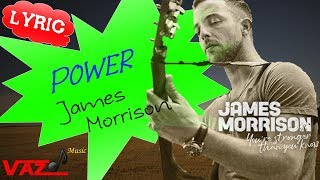 James Morrison - Power (Lyrics)