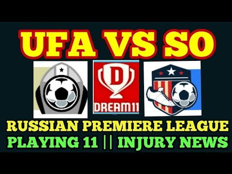 UFA VS SO FOOTBALL DREAM11 PLAYING11 NEWS INJURY NEWS