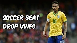 Soccer beat drop vines #27