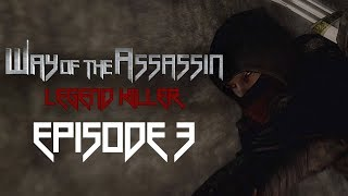 Episode 3 | Way of the Assassin: Legend Killer