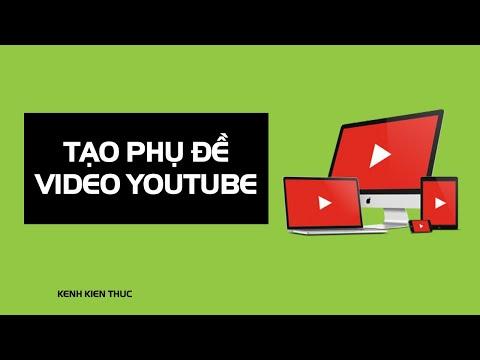 Cách thêm phụ đề cho video   Kiếm tiền YouTube 2020