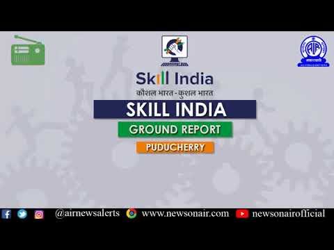 Ground Report on National Skill Development Mission From Puducherry