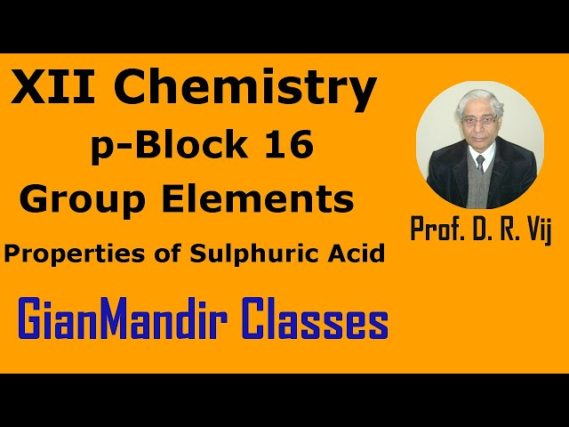 XII Chemistry | p-Block 16 Group Elements | Properties of Sulphuric Acid by Ruchi Ma'am