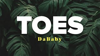 DaBaby & Lil Baby & Moneybagg Yo - TOES (Lyrics)