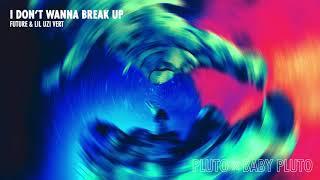 Future & Lil Uzi Vert - I Don't Wanna Break Up [Official Audio]