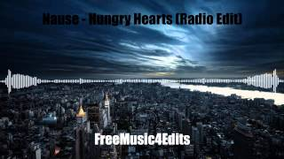Nause - Hungry Hearts (UK Radio Edit) | by FreeMusic4Edits