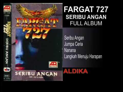 FARGAT 727   SERIBU ANGAN FULL ALBUM