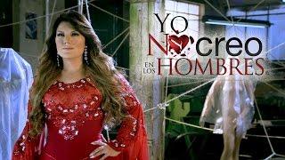 Yo No Creo En Los Hombres - Diana Reyes - Video Oficial