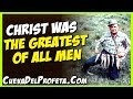 Christ was the greatest of all men | William Marrion Branham Quotes