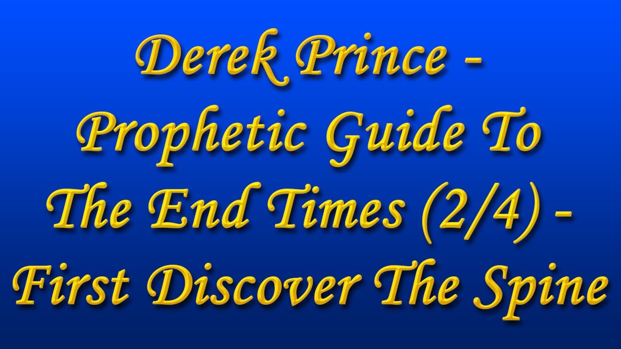 Derek Prince - Prophetic Guide To The End Times (2/4 ...