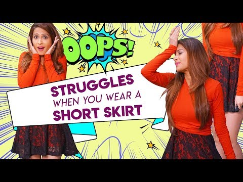 Awkward Moments While Wearing A Skirt!