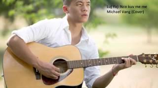 Luj Yaj: Nco kuv me me (cover) by Michael Vang