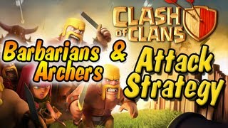 Clash of Clans : Barbarians & Archers Attack Strategy (GETS YOU 70% or more)