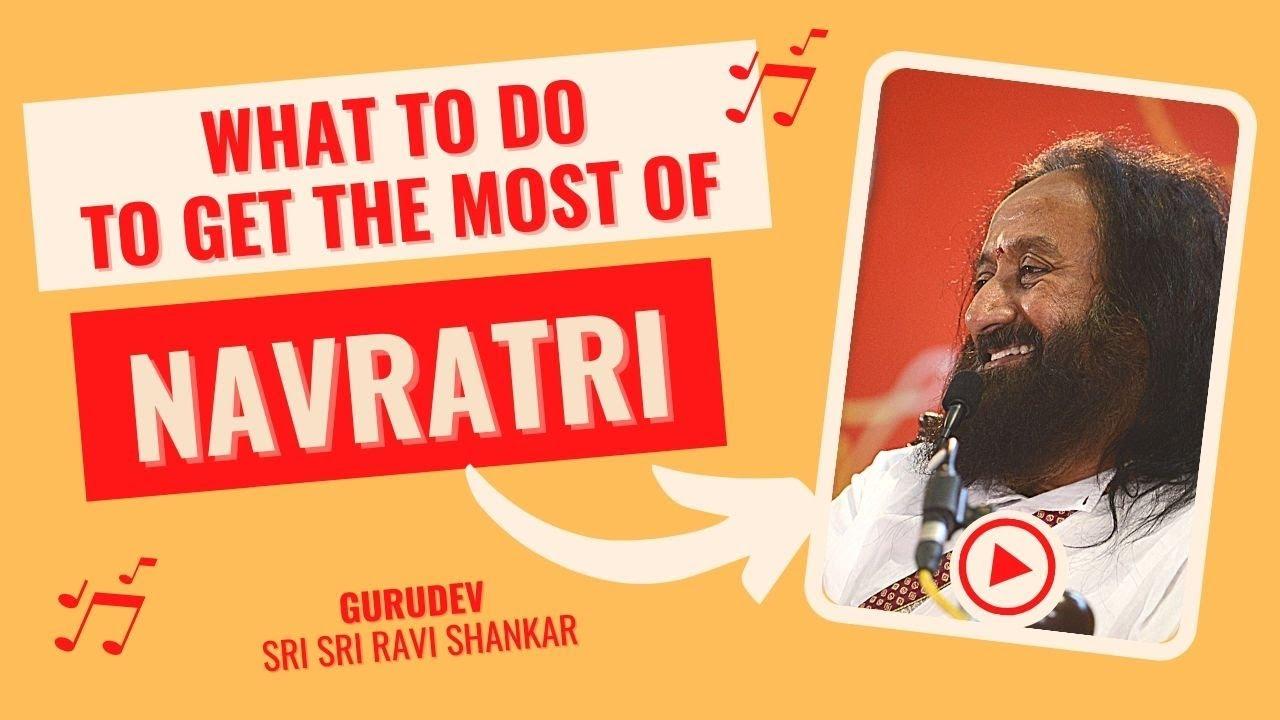 Navratri 2021 : How To Get The Best Benefits? | Talk by Gurudev Sri Sri Ravi Shankar