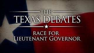 The Texas Debates: Race for Lieutenant Governor